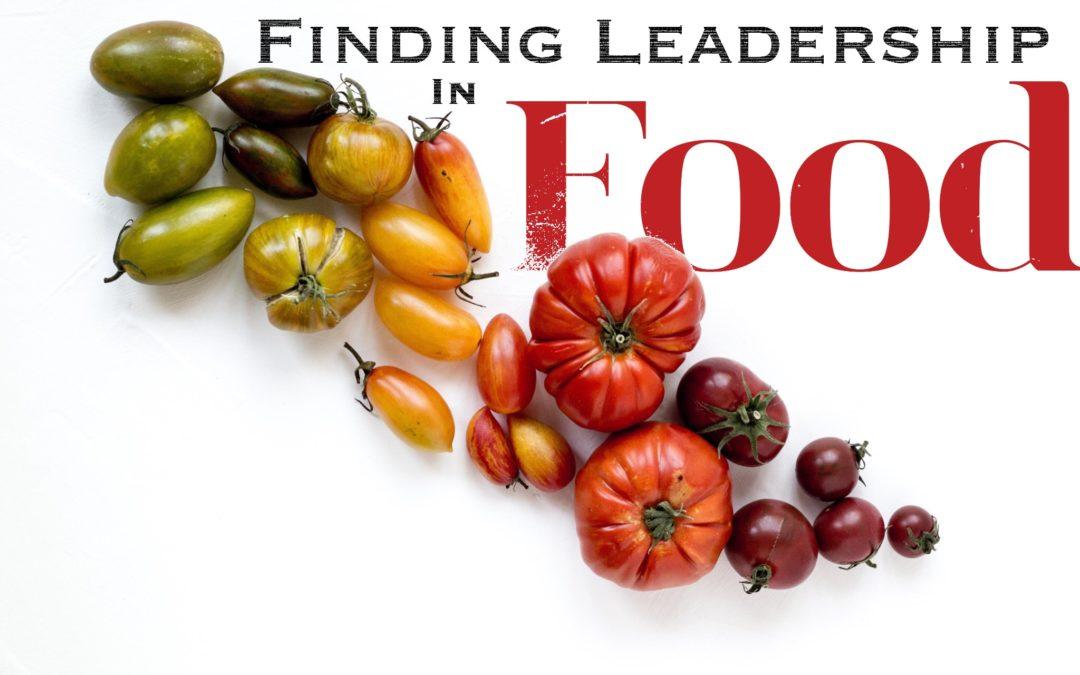 Finding leadership in food