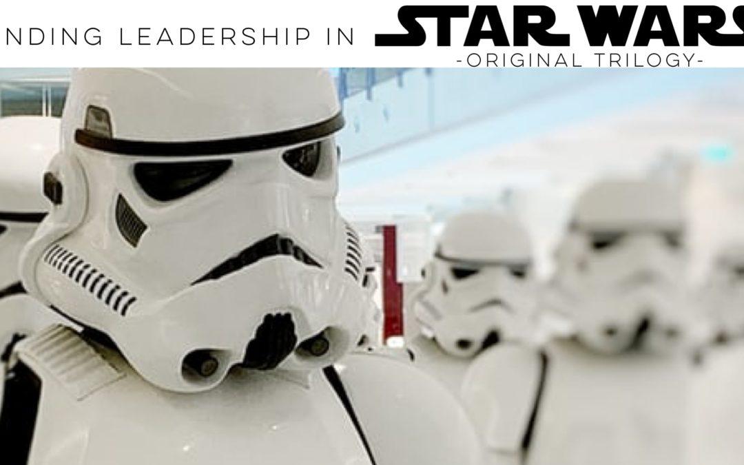 Finding Leadership in Star Wars (Original Trilogy)