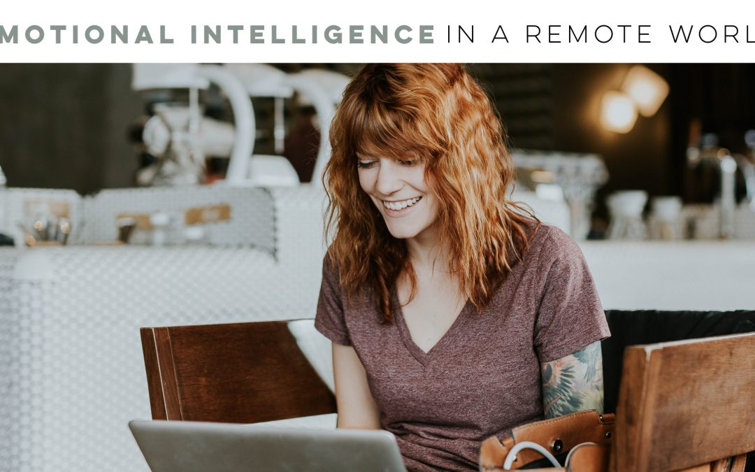 Emotional Intelligence in a remote world