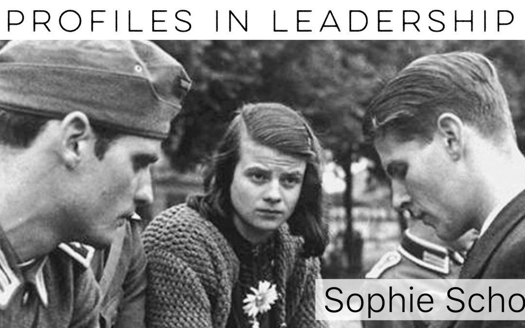 Profiles in Leadership: Sophie Scholl