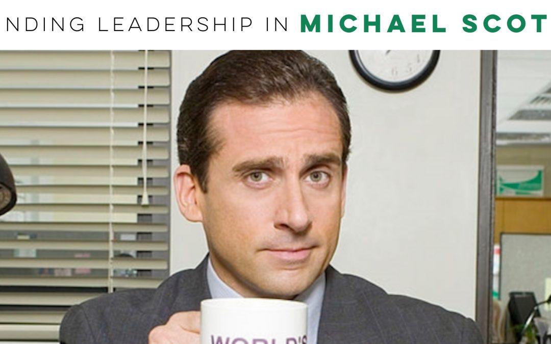 Finding Leadership in Michael Scott