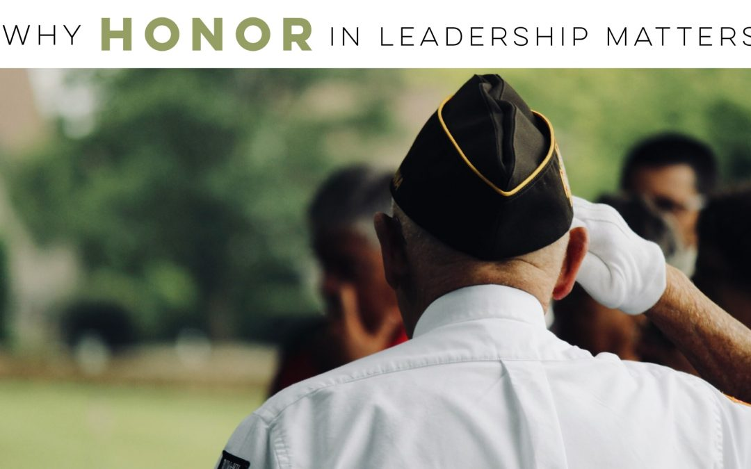 Why honor matters in leadership