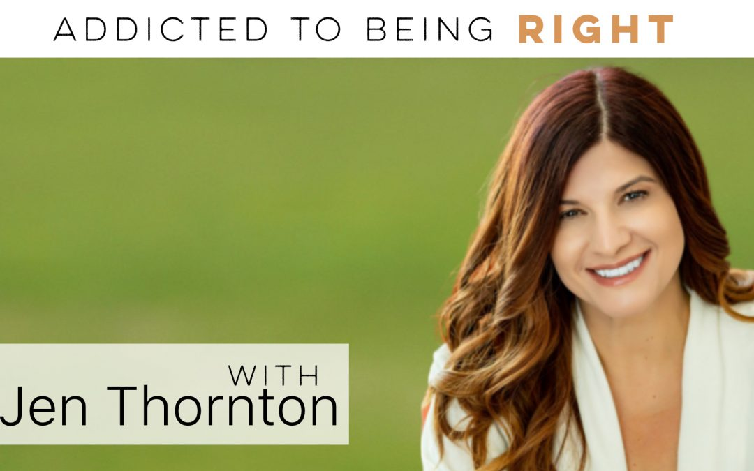 Addicted to being right (and the seven deadly sins of leadership) w/ Jennifer Thornton