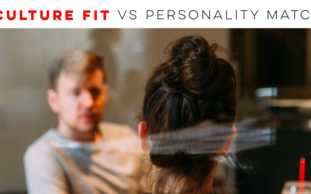 Culture Fit Vs. Personality Match