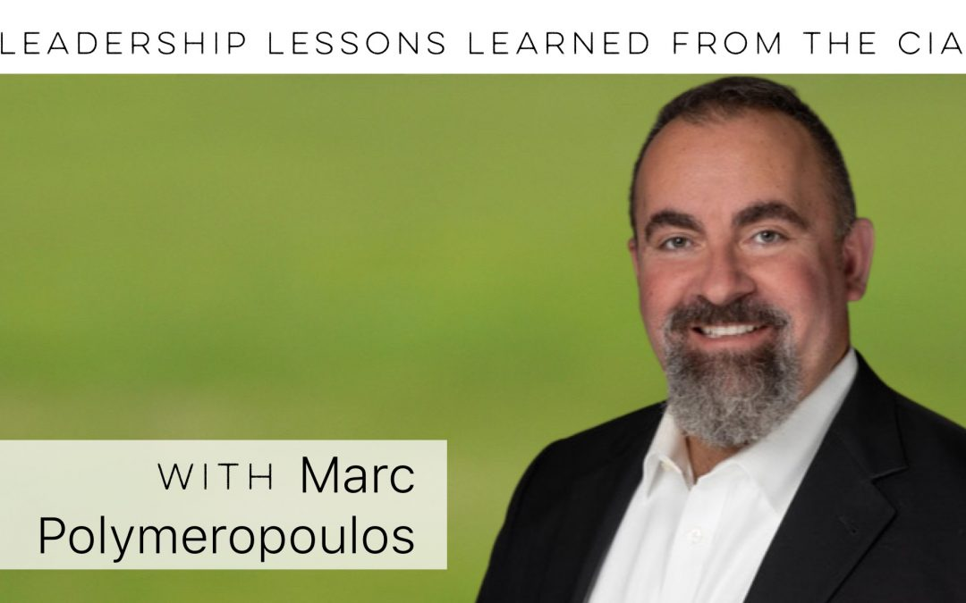 Leadership lessons learned from the CIA with Marc Polymeropoulos